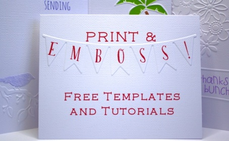 Print and Emboss! Free templates and tutorials from Cleversomeday